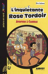 L'inquiétante Rose Tordoir