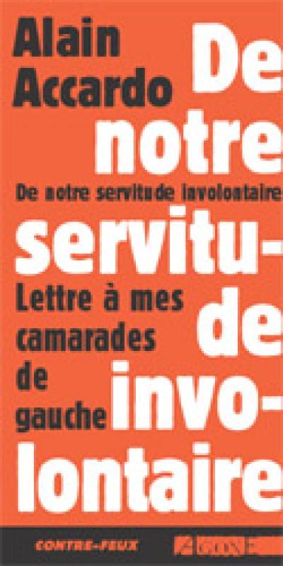 """Résultat de recherche d'images pour """"De notre servitude involontaire - Accardo, Alain"""""""