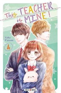 This teacher is mine !. Volume 4,