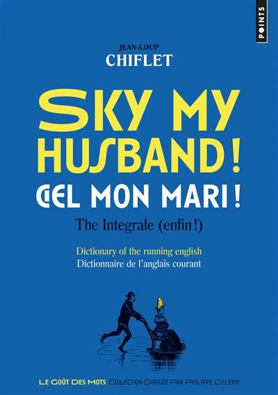 Sky my husband ! the integrale (enfin !)