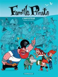 Famille pirate. Volume 2, L'imposteur