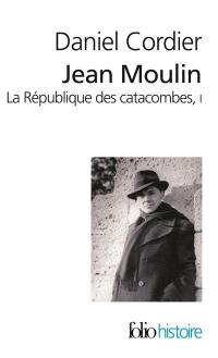 Jean Moulin. Volume 1,