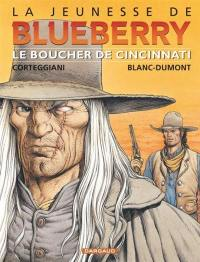La jeunesse de Blueberry. Volume 14, Le boucher de Cincinnati