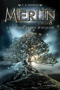 Merlin. Volume 1, Le grand arbre d'Avalon
