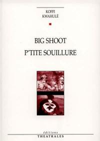 Big shoot; Suivi de P'tite souillure