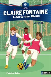 Clairefontaine. Volume 2, Le choc
