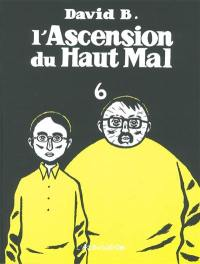 L'ascension du haut mal. Volume 6,