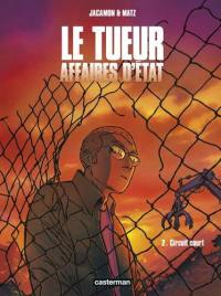 Le Tueur. Volume 2, Circuit court