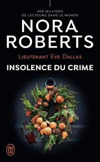 Lieutenant Eve Dallas. Volume 37, Insolence du crime