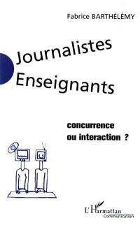 Journalistes enseignants, concurrence ou interaction