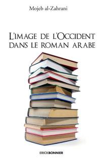 L'image de l'Occident dans le roman arabe contemporain