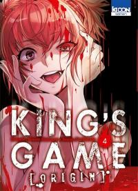 King's game origin. Volume 4,