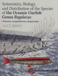 Systematics, biology and distribution of the species of the Oceanic oarfish Genus Regalecus (Teleostei, Lampridiformes, Regalecidae)