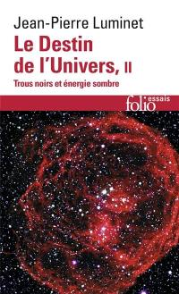 Le destin de l'univers. Volume 2,