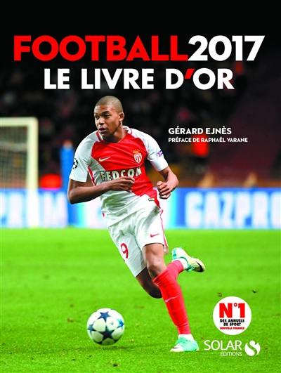 Football 2017 : le livre d'or