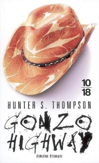 Gonzo highway : correspondance de Hunter S. Thompson