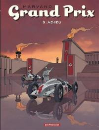 Grand prix. Volume 3, Adieu
