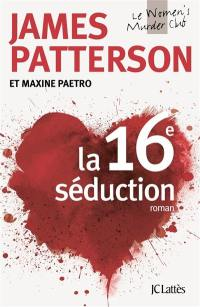 Le Women's murder club. Volume 16, La 16e séduction