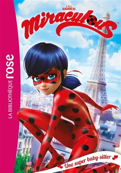 Miraculous. Volume 1, Une super baby-sitter