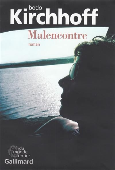 Livre Malencontre Ecrit Par Bodo Kirchhoff Gallimard