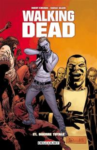 Walking dead. Volume 21, Guerre totale