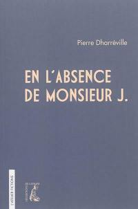 En l'absence de Monsieur J.
