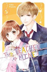 This teacher is mine !. Volume 5,