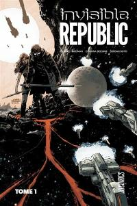 Invisible Republic. Volume 1,