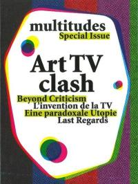 Multitudes, hors série, Art TV clash
