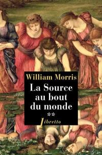 La source au bout du monde. Volume 2,