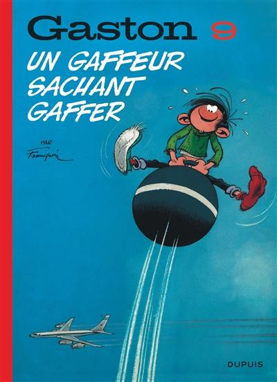 Gaston. Volume 9, Un gaffeur sachant gaffer