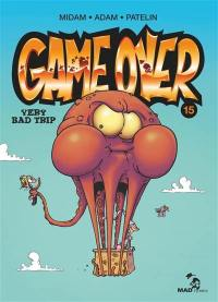 Game over. Volume 15, Very bad trip