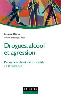 Drogues, alcool et agression