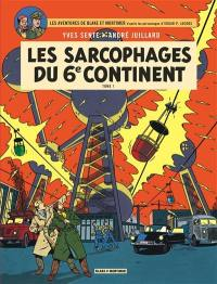 Les sarcophages du 6e continent. Volume 1, La menace universelle