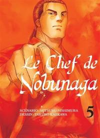 Le chef de Nobunaga. Volume 5,