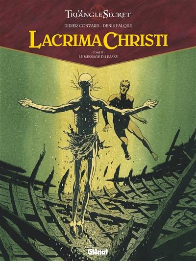 Lacrima Christi. Volume 4, Le message du passé