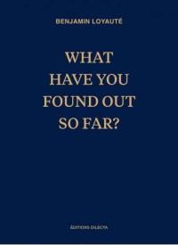 What have you found out so far ?