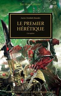 The Horus heresy. Volume 14, Le premier hérétique