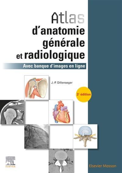Atlas d'anatomie générale et radiologique - Jean-Philippe Dillenseger