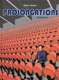 Prolongations. Volume 2, Dépendance