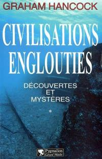 Civilisations englouties. Volume 1,