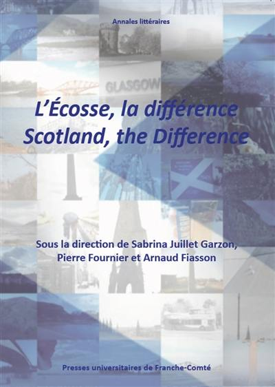 L'Ecosse, la différence = Scotland, the difference