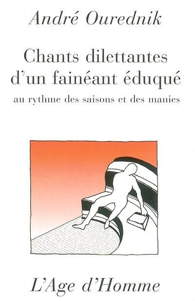 Chants dilettantes d'un fainéant éduqué
