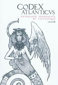 Codex atlanticus (Le). n° 19, Anthologie permanente du fantastique