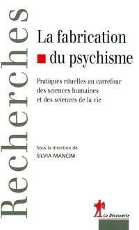 La fabrication du psychisme