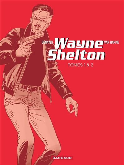 Pack Wayne Shelton T1 + T2