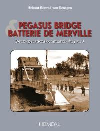 Pegasus bridge & batterie de Merville