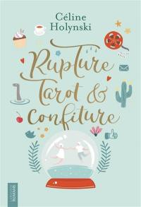 Rupture, tarot & confiture