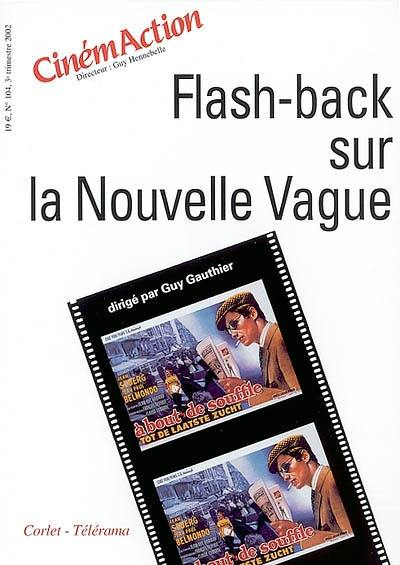 CinémAction. n° 104, Flash-back sur la nouvelle vague