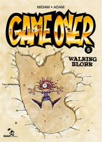 Game over. Volume 5, Walking blork